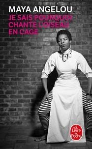 Téléchargement gratuit du fichier pdf d'ebooks Je sais pourquoi chante l'oiseau en cage (French Edition) 9782253127536 par Maya Angelou