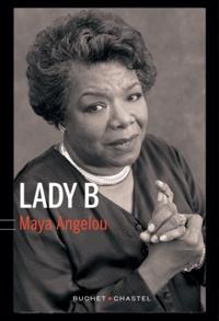 Maya Angelou - Lady B.