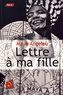Maya Angelou - Lettre à ma fille.