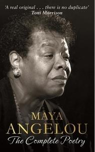 Maya Angelou - Maya angelou the complete poetry.