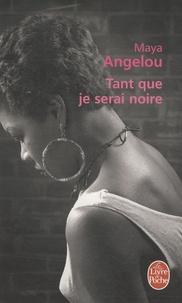 Ebook for jsp téléchargement gratuit Tant que je serai noire MOBI CHM par Maya Angelou