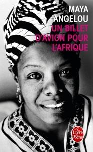 Maya Angelou - Un billet d'avion pour l'Afrique.