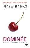 Maya Banks - A bout de souffle Tome 2 : Dominée.