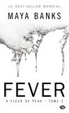 Maya Banks - A fleur de peau Tome 2 : Fever.