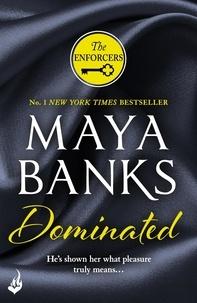 Maya Banks - Dominated: The Enforcers 2.