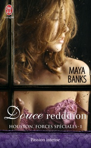 Maya Banks - Houston, forces spéciales Tome 1 : Douce reddition.