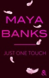 Maya Banks - Just One Touch.