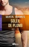 Maya Banks - KGI Tome 11 : Soleil de plomb.