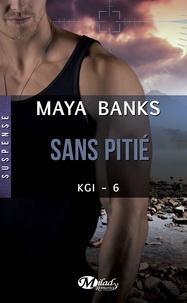 Maya Banks - KGI Tome 6 : Sans pitié.