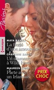 Maya Banks et Charlene Sands - La fierté d'une amoureuse - Un diamant à Wild River - Pacte avec un Irlandais.