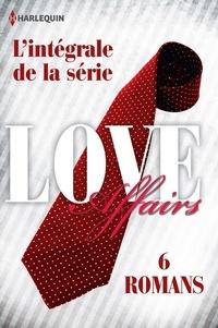 Maya Banks et Catherine Mann - Série Love Affairs : l'intégrale.