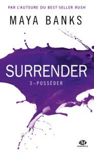 Maya Banks - Surrender Tome 3 : Posséder.
