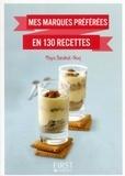 Maya Barakat-Nuq - LE PETIT LIVRE  : Petit livre de - Mes marques préférées en 130 recettes.