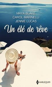 Maya Blake et Carol Marinelli - Un été de rêve - Un été de rêve avec un milliardaire grec-Un été de rêve avec un héritier italien-Un été de rêve avec.