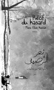 Maya Elias Nassar - Récif du hasard.