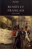 Maya Goubina - Russes et Français (1812-1818) - Une histoire des perceptions mutuelles.