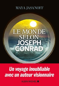 Maya Jasanoff - Le monde selon Joseph Conrad.
