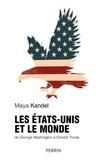 Maya Kandel - Les Etats-Unis et le monde - De George Washington à Donald Trump.