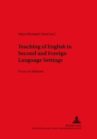 Maya khemlani David - Teaching of English in Second and Foreign Language Settings - Focus on Malaysia.