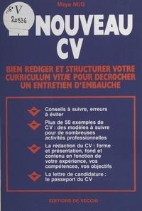 Maya Nuq - Le nouveau CV - Bien rédiger et structurer votre curriculum vitae pour décrocher un entretien d'embauche.