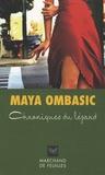 Maya Ombasic - Chroniques du lézard.