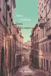 Maya Ombasic - Dans les murs.