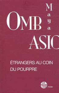 Maya Ombasic - Etranger au coin du pourpre.