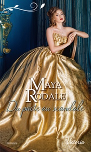 Maya Rodale - Du pacte au scandale.
