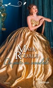 Maya Rodale - Les ambitieuses de l'âge d'or - Tome1, Du pacte au scandale.