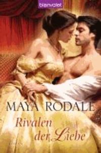 Maya Rodale - Rivalen der Liebe.