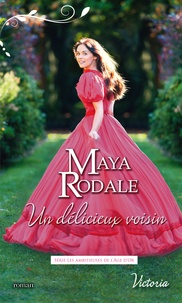 Maya Rodale - Un délicieux voisin.