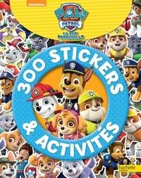 Maya Saenz - 300 stickers et activités La Pat'Patrouille.