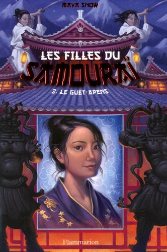 Maya Snow - Les filles du samouraï Tome 2 : Le guet-apens.