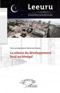 Mayacine Diagne - Leeuru N° 1, Août 2011 : La relance du développement local au Sénégal.
