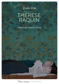 Mayalen Goust et Emile Zola - Thérèse Raquin.