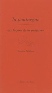 La poutargue - Dix façons de la préparer.pdf