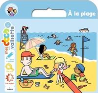 Mayana Itoïz et Stéphanie Ledu - A la plage - Avec 1 livret à colorier, des jeux, des stickers.