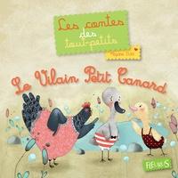 Mayana Itoïz - Le Vilain Petit Canard - Les contes des tout-petits.