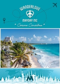Mayday Mc - Wanderlove 3 : Coeurs Caraïbes - Wanderlove T3.