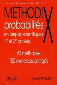 Mayeul Bacquelin - Probabilités en prépas scientifiques 1re et 2e années - 90 méthodes, 150 exercices corrigés.