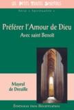 Mayeul de Dreuille - Préférer l'Amour de Dieu - Avec saint Benoît.