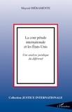 Mayeul Hiéramente - La Cour pénale internationale et les Etats-Unis - Une analyse juridique du différend.