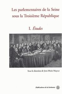 Les parlementaires de la Seine sous la Troisième République. Tome 1, Etudes.pdf