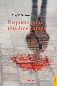 Mayft Nzaou - Requiem pour une âme hantée.