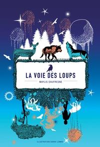 Maylis Daufresne - La voie des loups.