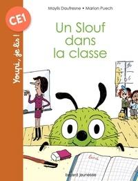 Maylis Daufresne et Marion Puech - Un Slouf dans la classe.