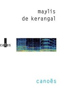 Maylis de Kerangal - Canoës.