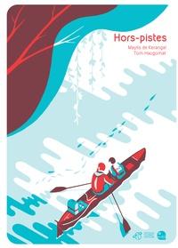 Maylis de Kerangal et Tom Haugomat - Hors-pistes.