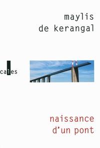 Maylis de Kerangal - Naissance d'un pont.