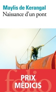 Téléchargement gratuit d'ebooks audio Naissance d'un pont 9782072461002 par Maylis de Kerangal in French
